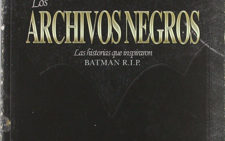 Batman. Los Archivos Negros.