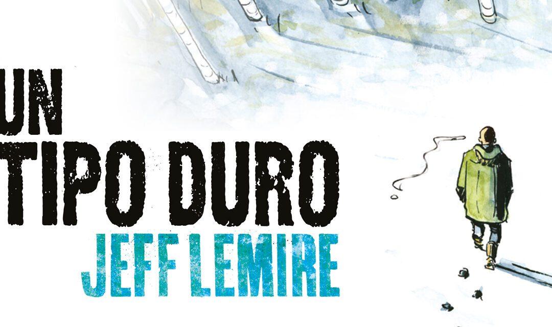 Reseña Un tipo duro, de Jeff Lemire