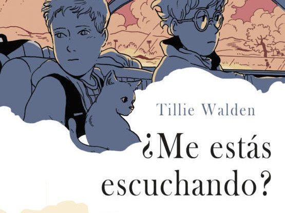 ¿Me estás escuchando?, de Tillie Walden