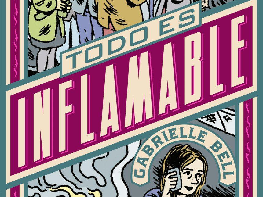 Todo es inflamable, de Gabrielle Bell