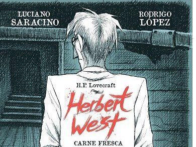 Herbert West Carne Fresca, de  Saracino y López